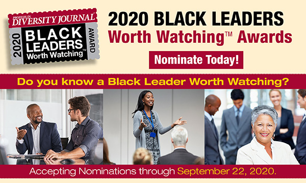 Profiles in Diversity Journal 2020 Black Leaders Worth Watching Awards. Nominate Today! Do you know a Black Leader Worth Watching? Accepting Nominations Through September 22, 2020.